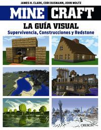 Minecraft : guía visual : supervivencia, construcciones y redstone