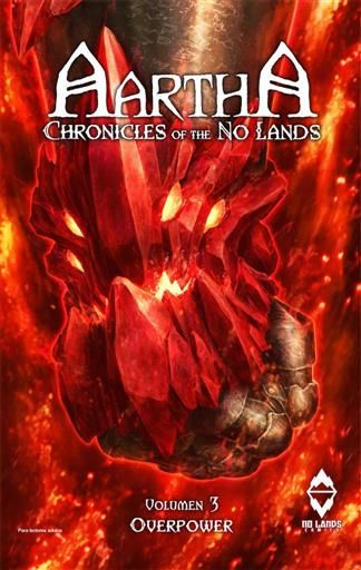 AARTHA. CHRONICLES OF THE NO LANDS #03. OVERPOWER