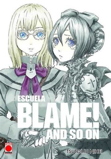 BLAME! MASTER EDITION. ESCUELA BLAME! AND SO ON